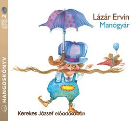 Lázár Ervin - MANÓGYÁR - HANGOSKÖNYV