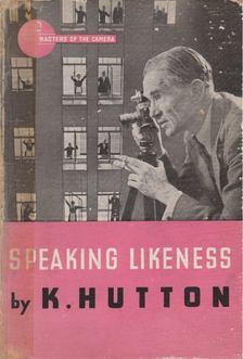 Hutton, K. - Speaking Likeness [antikvár]