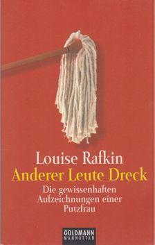 Louise Rafkin - Anderer Leute Dreck [antikvár]