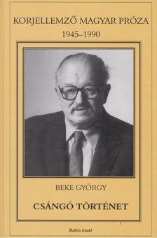 Beke György - Csángó történet [antikvár]
