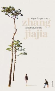 Zhang Jiajia - Olyan átlagos embert szeretnék, mint te [eKönyv: epub, mobi]
