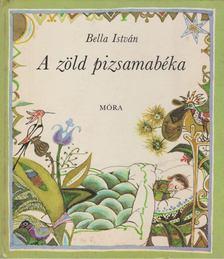 Bella István - A zöld pizsamabéka [antikvár]
