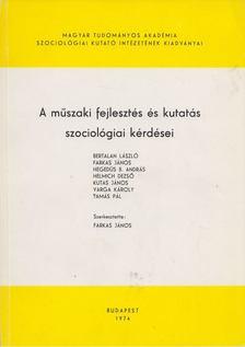 Farkas János - A műszaki fejlesztés és kutatás szociológiai kérdései [antikvár]