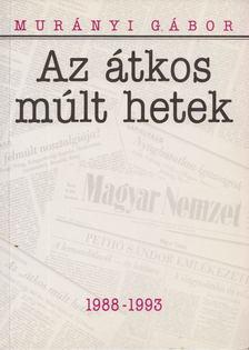 Murányi Gábor - Az átkos múlt hetek [antikvár]
