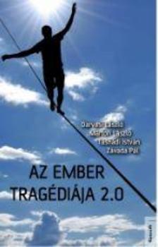 Darvasi László, Márton László, Tasnádi István, Závada Pál - Az ember tragédiája 2.0