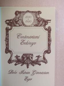 Bartha Csilla - Az Egri Dobó István Gimnázium Jubileumi Évkönyve az iskola fennállásának 100. évében [antikvár]