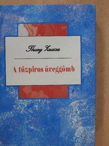 Thury Zsuzsa - A tűzpiros üveggömb [antikvár]