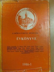 Börcsök Vince - A Móra Ferenc Múzeum Évkönyve 1986-1. [antikvár]