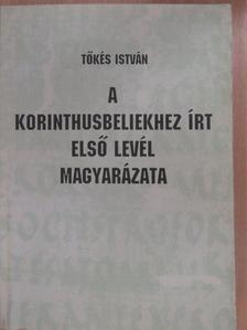 Tőkés István - A korinthusbeliekhez írt első levél magyarázata [antikvár]