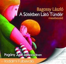 Bagossy László - A sötétben látó tündér - Hangoskönyv