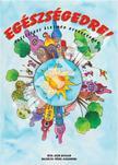 Scur Katalin - Egészségedre - Egészséges életmód gyerekeknek