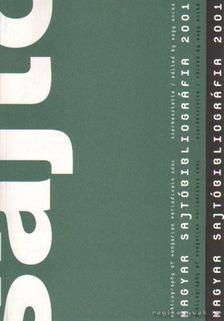 Több szerkesztő - Magyar sajtóbibliográfia 2001 [antikvár]