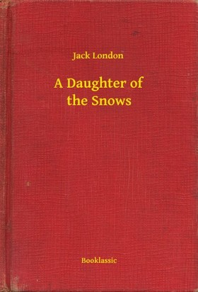 Jack London - A Daughter of the Snows [eKönyv: epub, mobi]