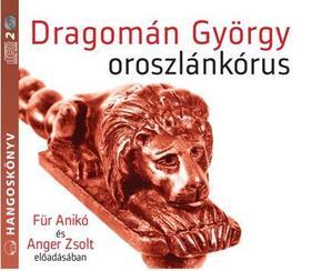DRAGOMÁN GYÖRGY - OROSZLÁNKÓRUS - HANGOSKÖNYV