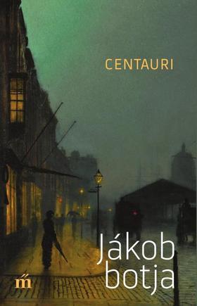 Centauri - Jákob botja