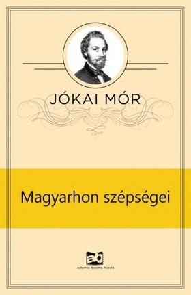 JÓKAI MÓR - Magyarhon szépségei [eKönyv: epub, mobi]