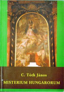 C. Tóth János - Misterium Hungarorum [antikvár]