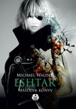 Michael Walden - Eshtar - Második könyv [eKönyv: epub, mobi]