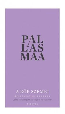 Juhani Pallasmaa - A bőr szemei - Építészet és érzékek [eKönyv: pdf, epub, mobi]