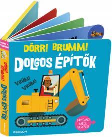 Carles Ballesteros - Hangzós könyvek - Dolgos építők- Dörr! Brumm!