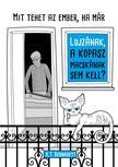 K. T. Bernadett - Mit tehet az ember, ha már Lujzának, a kopasz macskának sem kell?
