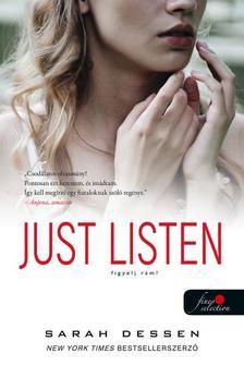 Sarah Dessen - Just Listen - Figyelj rám!
