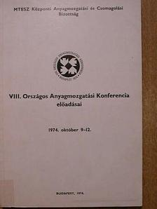 Császár Zoltán - VIII. Országos Anyagmozgatási Konferencia előadásai [antikvár]