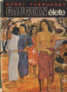 HENRI PERRUCHOT - Gauguin élete [antikvár]