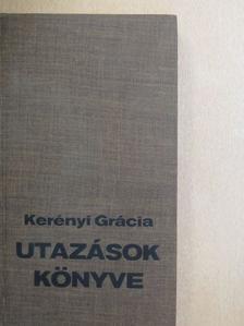 Kerényi Grácia - Utazások könyve [antikvár]