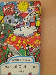 Kántor Zsuzsa - Az opál Opel utasai [antikvár]