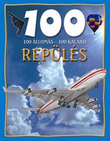 Sue Becklake - REPÜLÉS - 100 ÁLLOMÁS-100 KALAND