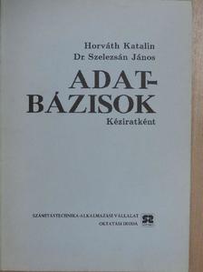 Horváth Katalin - Adatbázisok [antikvár]