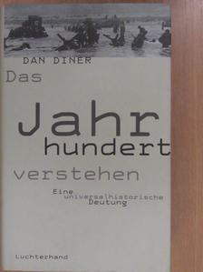 Dan Diner - Das Jahrhundert verstehen [antikvár]