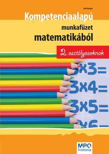Sütő Katalin - Kompetencia alapú munkafüzet matematikából 2. osztályosoknak [nyári akció]