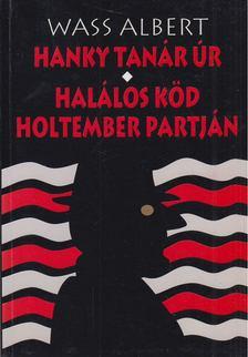 Wass Albert - Hanky tanár úr / Halálos köd - Holtember partján [antikvár]