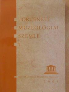 Balahó Zoltán - Történeti Muzeológiai Szemle 5. [antikvár]