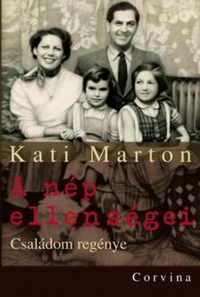 Kati Marton - A nép ellenségei - Családom regénye [eKönyv: pdf, epub, mobi]