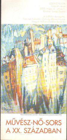 LOVAG ZSUZSA - Művész-Nő-Sors a XX. században - Szilárd Klára kiálllítása [antikvár]