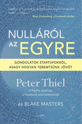 Peter Thiel - Nulláról az egyre