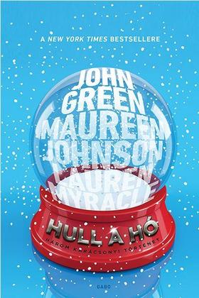 John Green, Maureen Johnson, Lauren Myracle - Hull a hó