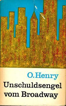 O'HENRY - Unschuldsengel vom Broadway [antikvár]