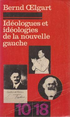Bernd Oelgart - Idéologues et idéologies de la nouvelle gauche [antikvár]