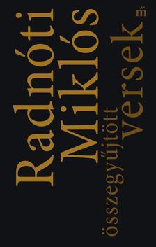 Radnóti Miklós - Összegyűjtött versek