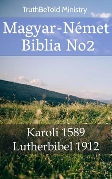 Gáspár Károli, Joern Andre Halseth, TruthBeTold Ministry - Magyar-Német Biblia No2 [eKönyv: epub, mobi]