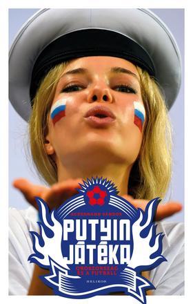 Ackermann Sándor - Putyin játéka - Oroszország és a futball - ÜKH 2018