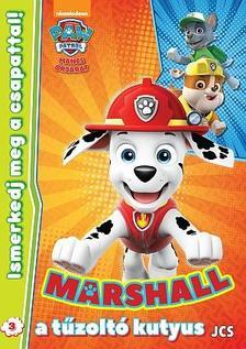 Mancs Őrjárat - Ismerkedj meg a csapattal! 3. - Marshall, a tűzoltó kutyus
