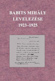 Babits Mihály - Babits Mihály levelezése 1923-1925