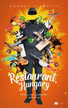 Kordos Szabolcs - Restaurant, Hungary - Minden, ami a vendég előtt titok marad