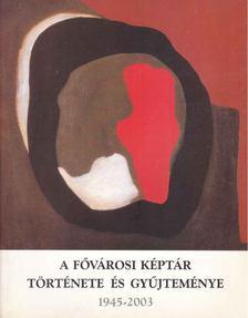 Sasvári Edit (szerk.), Fitz Péter - A Fővárosi Képtár története és gyűjteménye (1945-2003) [antikvár]