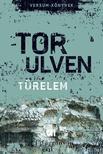 Tor Ulven - Türelem